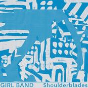 Girl Band: Shoulderblades