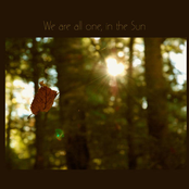 We Are All One, In The Sun