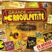 La Grande Histoire De Raoul Petite