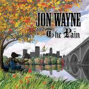 Jon Wayne And The Pain: Jon Wayne and the Pain