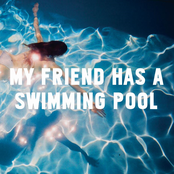 My Friend Has A Swimming Pool - Single