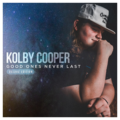 Kolby Cooper: Good Ones Never Last (Deluxe Edition)