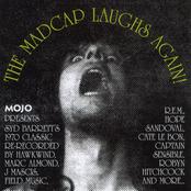 The Madcap Laughs Again!