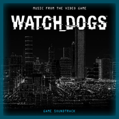 Watch Dogs (Music from the Video Game) [Original Game Soundtrack]