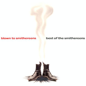 The Smithereens: Blown to Smithereens: Best of the Smithereens