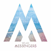 We Are Messengers: We Are Messengers
