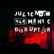 Julien-K: Harmonic Disruptor