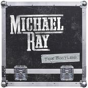 Michael Ray: Tour Bootleg
