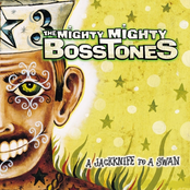 The Mighty Mighty Bosstones: A Jackknife to a Swan