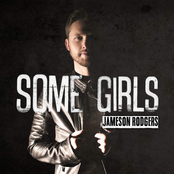 Jameson Rodgers: Some Girls