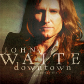 John Waite: Downtown - Journey Of A Heart