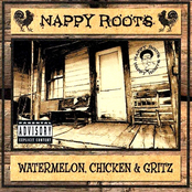 Nappy Roots: Watermelon, Chicken & Gritz