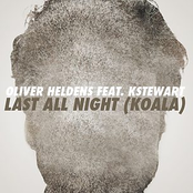 Oliver Heldens: Last All Night (Koala) [feat. KStewart]