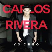 Carlos Rivera: Yo Creo