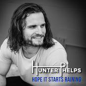 Hunter Phelps: Hope It Starts Raining