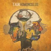 Tauk: Homunculus