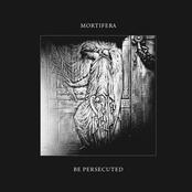 Mortifera & Be Persecuted