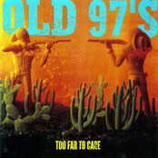The Old 97's: Too Far To Care