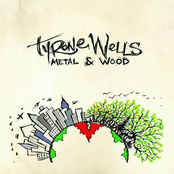 Tyrone Wells: Metal & Wood