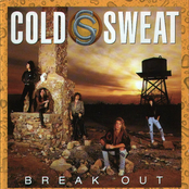 Cold Sweat: Break Out