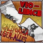 Vio-lence: California Über Alles