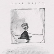 Have Mercy: The Earth Pushed Back