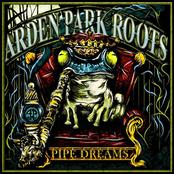Arden Park Roots: Pipe Dreams