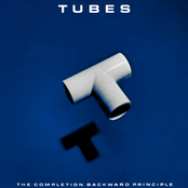 The Tubes: The Completion Backward Principle