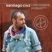 Santiago Cruz: A Quien Corresponda, cartas abiertas y otros asuntos de la correspondencia