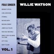 Willie Watson: Folk Singer Vol. 1