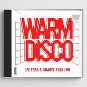 Lee Foss: Warm Disco