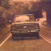 Dillon Carmichael: Old Songs Like That