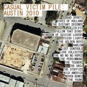 Casual Victim Pile: Austin 2010