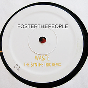 Foster The People - Waste (The Synthetrix Remix)