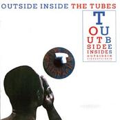 The Tubes: Outside Inside