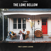 The Lone Bellow: Time's Always Leaving