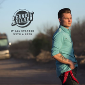 Frankie Ballard: It All Started With A Beer