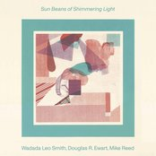 Wadada Leo Smith / Douglas R. Ewart / Mike Reed - Sun Beans of Shimmering Light Artwork