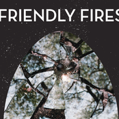 Friendly Fires (Deluxe Version)