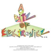 A bitz of Elektronikz