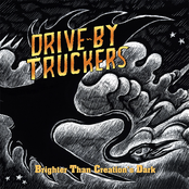 Drive By Truckers: Brighter Than Creation's Dark