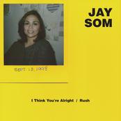 Jay Som: I Think You're Alright / Rush