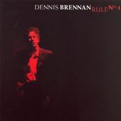 Dennis Brennan: Rule No. 1