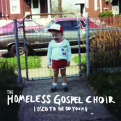The Homeless Gospel Choir: I Used To Be So Young