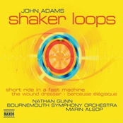 John Adams: ADAMS: Shaker Loops / Wound Dresser / Short Ride in a Fast Machine