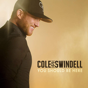 Cole Swindell: You Should Be Here