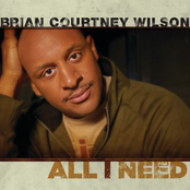 Brian Courtney Wilson: All I Need