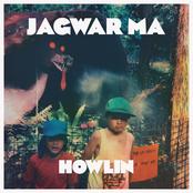 Jagwar Ma: Howlin