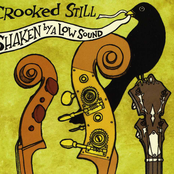 Crooked Still: Shaken by a Low Sound