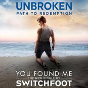 You Found Me (Unbroken: Path To Redemption)